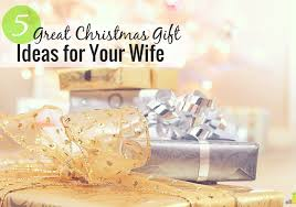 wife gift ideas 5 great christmas gift ideas for clueless husbands frugal rules