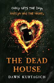 the dead house u2014 dawn kurtagich