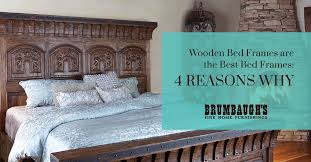 Best Bed Frames Wooden Bed Frames Are The Best Bed Frames 4 Reasons Why