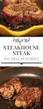 best 25 steakhouse steak ideas on pinterest perfect steak pan