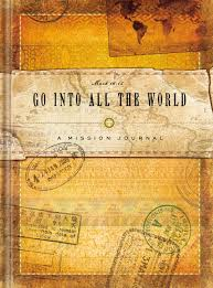 go into all the world missions journal specialty journal joanie