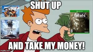 Take My Money Meme - shut up and take my money fry meme imgflip