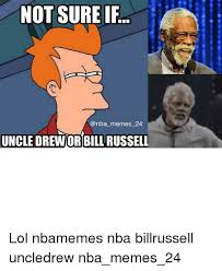 Meme Not Sure If - not sure if memes 24 uncle dreworbill russell lol nbamemes nba