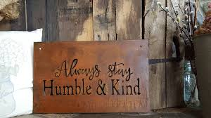 metal sign always stay humble and kind song lyrics rustic home