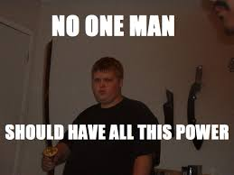 Must Have Memes - image 171665 no one trailer should have all this power know