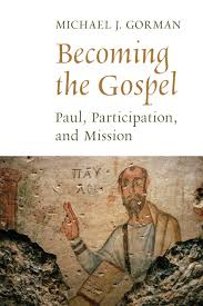 three books on paul by michael j gorman u2014 and more or the