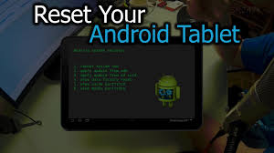how to reset android how to reset your android tablet