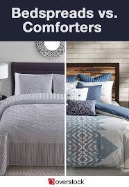 What Is The Difference Between Comforter And Quilt Do You Need A Bedspread Or A Comforter Overstock Com