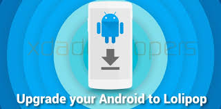 how to upgrade android version how to upgrade your android phone to lollipop