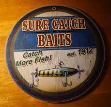 sure catch bait u0026 lures est 1912 sign fishing cabin fisherman
