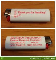Anti Smoking Meme - damn good anti smoking lighter by kickassia meme center