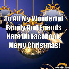to all my wonderful family and friends on merry