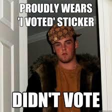 I Voted Meme - scumbag steve memes quickmeme