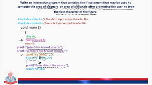 write an interactive program that contains the if statement that