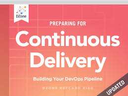 preparing for continuous delivery dzone refcardz