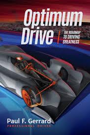 optimum drive the road map to driving greatness paul f gerrard