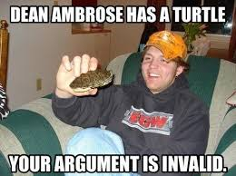 Dean Ambrose Memes - マクシーム on twitter dean ambrose has a turtle your argument