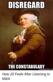 Joseph Ducreux Meme - disregard the constabulary memegeneratornet how jd feels after