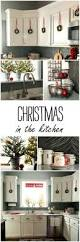 Kitchens Decorating Ideas Best 25 Christmas Kitchen Decorations Ideas Only On Pinterest