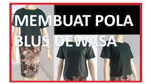 dasar membuat pola baju ebook download cara membuat pola baju dan menjahit baju blus wanita dewasa bagian 2