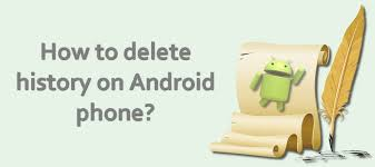 delete history on android phone how to delete history on android phone androidworld