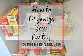 organizing a pantry w deep shelves morganize with me morgan tyree