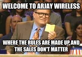 Wireless Meme - welcome to arjay wireless where the rules are made up and the