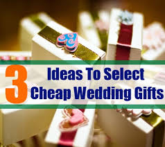 cheap wedding presents how to select cheap wedding gifts for the guests bash corner