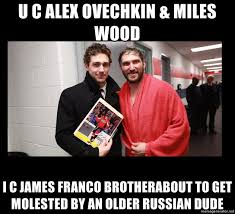 Ovechkin Meme - u c alex ovechkin miles wood i c james franco brotherabout to get