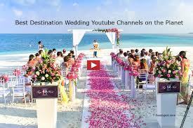 destination wedding top 40 destination wedding channels to follow