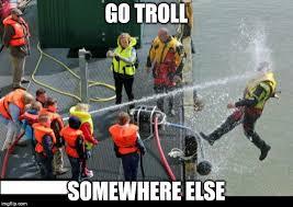 Troll Meme Maker - go troll somewhere else meme generator imgflip