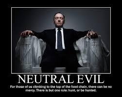 Frank Underwood Meme - neutral evil frank underwood by 4thehorde on deviantart