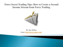 forex secret trading tips how to create a second income stream from f u2026