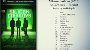 silicon cowboys 2016 soundtrack tracklist youtube
