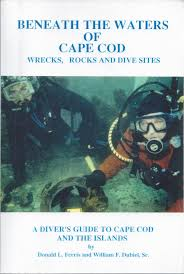 beneath the waters of cape cod wrecks rocks and dive sites a