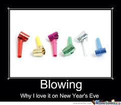 New Love Memes - i just love to blow on new year s eve by recyclebin meme center