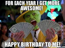 For Me Meme - happy birthday memes images about birthday for everyone
