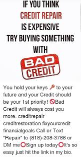 Bad Credit Meme - if you think credit repair is expensive try buying something with