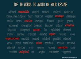 top 10 words to avoid on your resume impressive resumes net