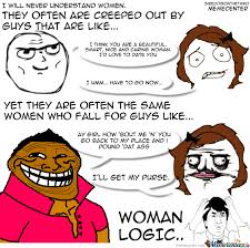 Meme Woman Logic - woman logic by sireddisonthethird meme center