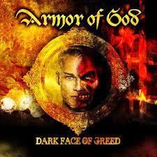 dark face of greed armor of god