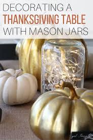 decorating a thanksgiving table with mason jars u2013 the wardrobe stylist