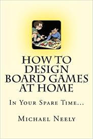 home design board games how to design board games at home in your spare time michael j