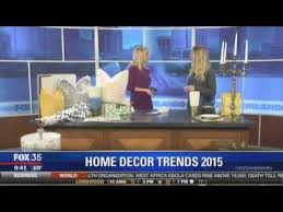 Home Decor Trends For 2015 A Clore Interiors Fox35 Good Day Orlando