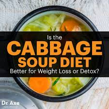 the cabbage soup diet for weight loss or toxin removal dr axe