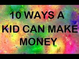 10 ways a kid can make money youtube