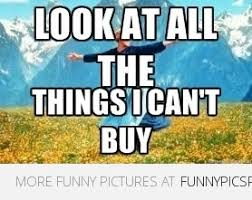 Buy All The Things Meme - best of look at all these memes funny pictures