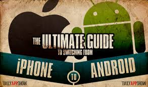 switching from iphone to android the ultimate guide to switching from iphone to android part 1