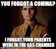 Nazi Meme - the first grammar nazi imgflip