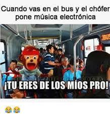 Memes Musica - cuando vas en el bus y el chofer pone musica electronica tueres de